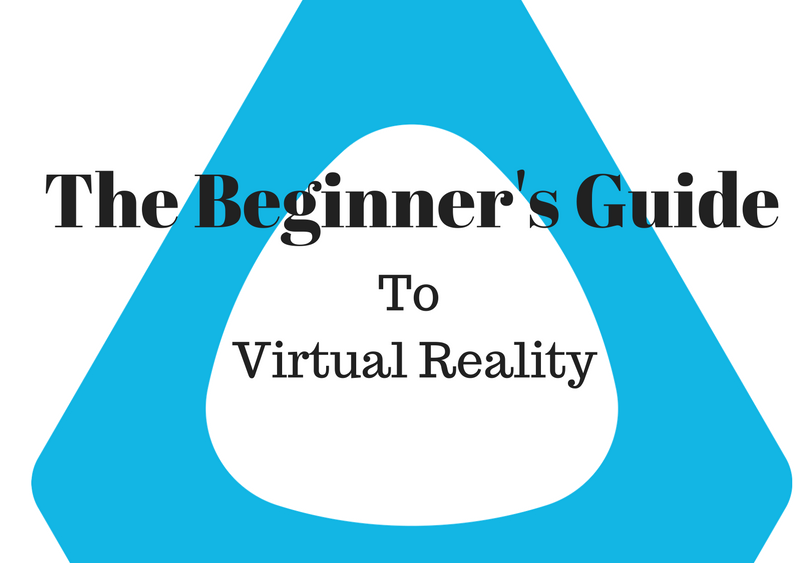Beginner's Guide to Virtual Reality