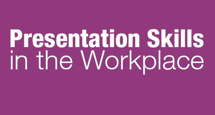 Presentation Skills in the Workplace